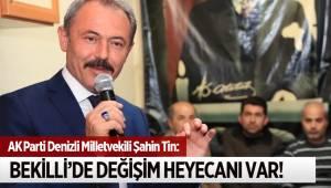 BEKİLLİ'DE DEĞİŞİM HEYECANI VAR!