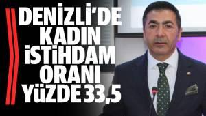 DENİZLİ'DE KADIN İSTİHDAM ORANI YÜZDE 33,5