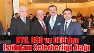 DTO, DSO ve DTB'den İstihdam Seferberliği Atağı