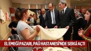 EL EMEĞİ PAZARI, PAÜ HASTANESİ'NDE SERGİ AÇTI