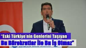 Eski Türkiye'nin Genlerini Taşıyan Bu Bürokratlar İle Bu İş Olmaz