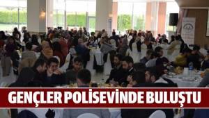 GENÇLER POLİSEVİ'NDE BULUŞTU