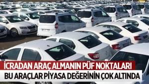 İCRADAN ARAÇ ALMANIN PÜF NOKTALARI