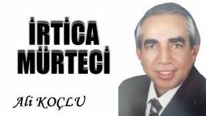 İRTİCA - MÜRTECİ