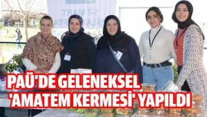 PAÜ'DE GELENEKSEL 'AMATEM KERMESİ' YAPILDI
