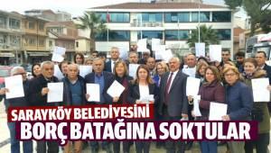 Sarayköy Belediyesini ''Borç batağına soktular''