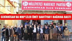 SERİNHİSAR'DA MHP'LİLER ÜMİT BAHTİYAR'I BAĞRINA BASTI