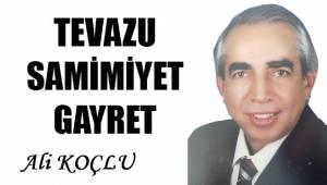 TEVAZU, SAMİMİYET, GAYRET