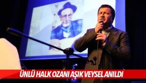 ÜNLÜ HALK OZANI AŞIK VEYSEL PAÜ'DE ANILDI