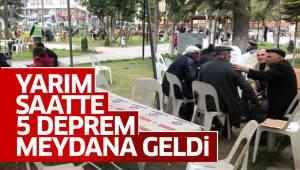 YARIM SAATTE 5 DEPREM MEYDANA GELDİ