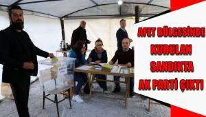Afet bölgesinde kurulan sandıkta AK Parti birinci çıktı