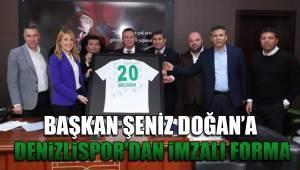 BAŞKAN DOĞAN'A, DENİZLİSPOR'DAN İMZALI FORMA