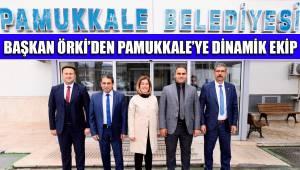 BAŞKAN ÖRKİ'DEN PAMUKKALE'YE DİNAMİK EKİP