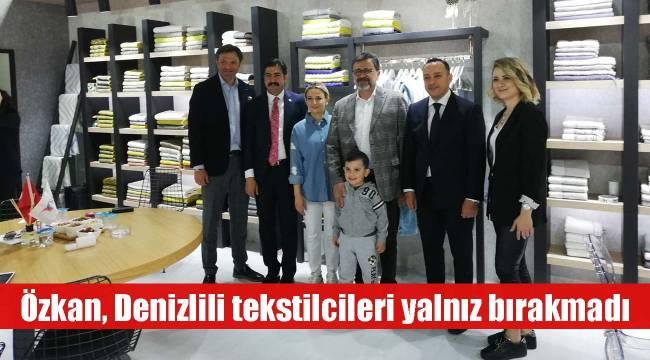 Cahit Özkan, Denizlili tekstilcileri yalnız bırakmadı