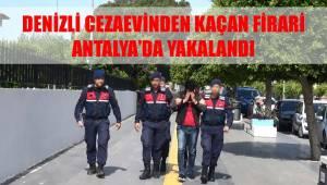 Denizli Cezaevinden kaçan firari Antalya'da yakalandı