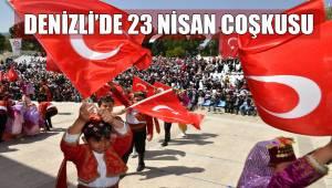 DENİZLİ'DE 23 NİSAN COŞKUSU