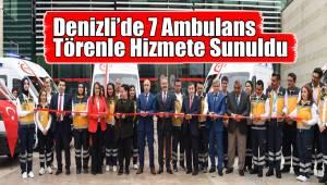 Denizli'de 7 Ambulans Törenle Hizmete Sunuldu