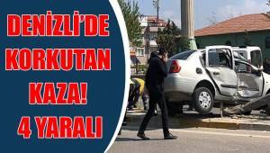DENİZLİ'DE KORKUTAN KAZA!