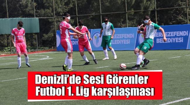 Denizli'de Sesi Görenler Futbol 1. Lig karşılaşması