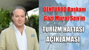 DENTUROD Başkanı Şen'in Turizm Haftası açıklaması