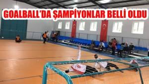 GOALBALL'DA ŞAMPİYONLAR BELLİ OLDU