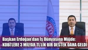 KOBİ'LERE 3 MİLYAR TL'LİK BİR DESTEK DAHA GELDİ