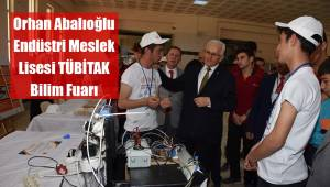 Orhan Abalıoğlu Endüstri Meslek Lisesi TÜBİTAK Bilim Fuarı