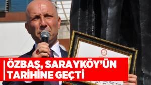ÖZBAŞ, SARAYKÖY'ÜN TARİHİNE GEÇTİ