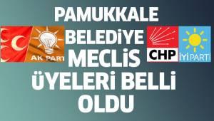PAMUKKALE BELEDİYE MECLiS üYELERi BELLi OLDU