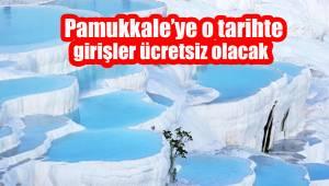Pamukkale'ye o tarihte girişler ücretsiz olacak