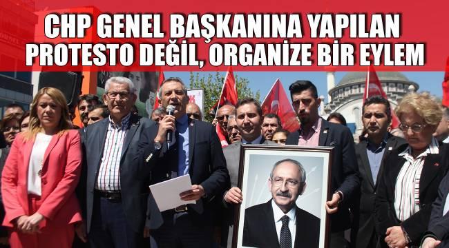 PROTESTO DEĞİL, ORGANİZE BİR EYLEM