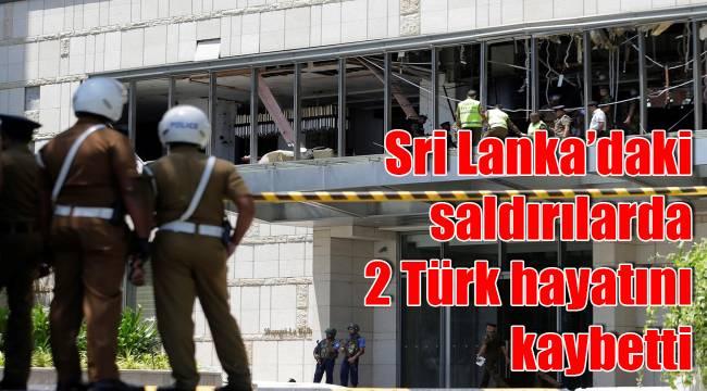 Sri Lanka'daki saldırılarda 2 Türk hayatını kaybetti