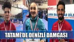 TATAMİ'DE DENİZLİ DAMGASI