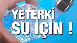 YETER Kİ SU İÇİN!