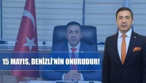 15 MAYIS, DENİZLİ'NİN ONURUDUR!