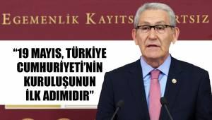 """""""19 MAYIS, TÜRKİYE CUMHURİYETİ'NİN KURULUŞUNUN İLK ADIMIDIR"""""""