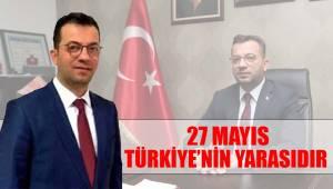 27 MAYIS TÜRKİYE'NİN YARASIDIR
