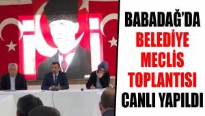 BABADAĞ'DA BELEDİYE MECLİS TOPLANTISI CANLI YAPILDI