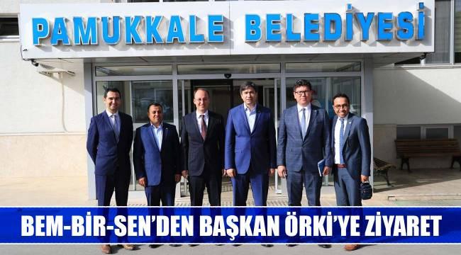 BEM-BİR-SEN'DEN BAŞKAN ÖRKİ'YE ZİYARET