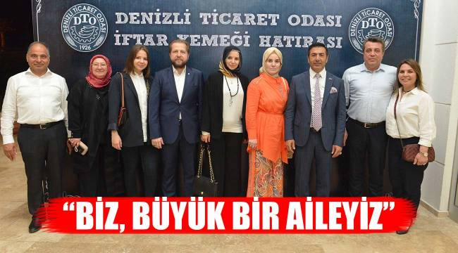 """""""BİZ, BÜYÜK BİR AİLEYİZ"""""""