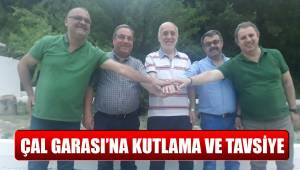 ÇAL GARASI'NA KUTLAMA VE TAVSİYE