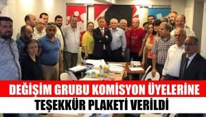 DEĞİŞİM GRUBU KOMİSYON ÜYELERİNE TEŞEKKÜR PLAKETİ VERİLDİ