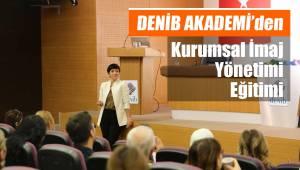 DENİB AKADEMİ'den Kurumsal İmaj Yönetimi Eğitimi