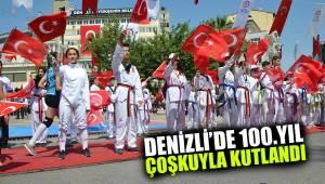 DENİZLİ'DE 100.YIL COŞKUYLA KUTLANDI