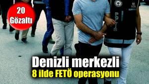 Denizli'de FETÖ operasyonu: 20 gözaltı