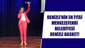 DENİZLİ'NİN EN İYİSİ MERKEZEFENDİ BELEDİYESİ DENİZLİ BASKET!
