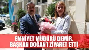 Emniyet Müdürü Demir, Başkan Doğan'ı ziyaret etti