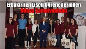 Erbakır Fen Liseli Öğrencilerinden Dünya Şampiyonluğu
