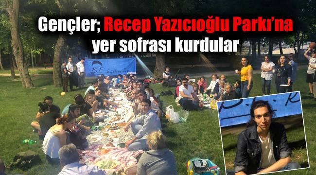 Gençler; Recep Yazıcıoğlu Parkı'na yer sofrası kurdular