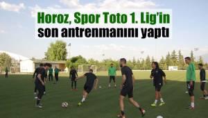 Horoz, Spor Toto 1. Lig'in son antrenmanını yaptı